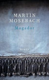 Buchcover, Mogador, Martin Mosebach, rowohlt