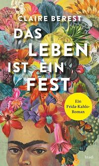 Cover zur Buchrezension: Claire Berest - Das Leben ist ein Fest